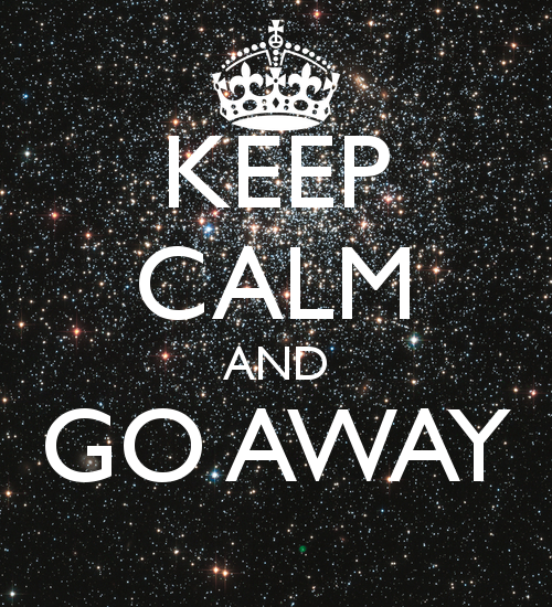 keep-calm-and-go-away-134
